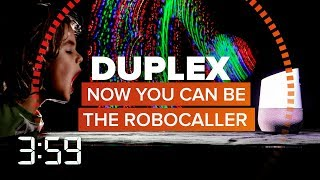 Google Duplex lets a robot make phone calls for you (The 3:59, Ep. 399)