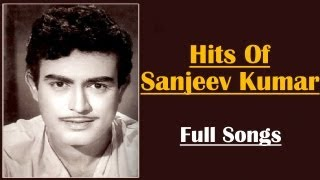 Best Of Sanjeev Kumar | Top 10 Hits | Bollywood Popular Songs | Tere Bina Zindagi Se