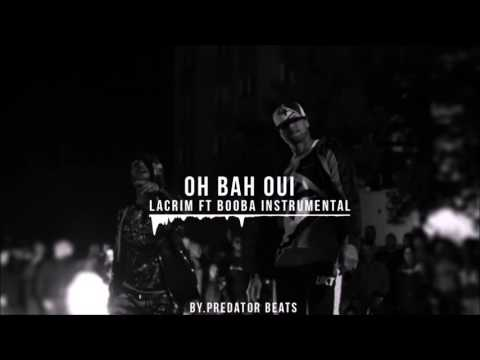 Lacrim - Oh Bah Oui Ft. Booba Remake Instrumental (By.Predator Beats)