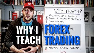 FOREX TRADING - Why I Teach