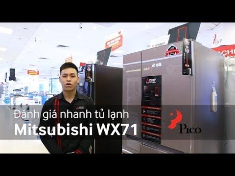 """Đánh giá nhanh """"Siêu"""" tủ lạnh – Mitsubishi WX71"""