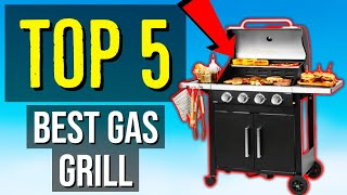 ✅ TOP 5: Best Gas Grill 2020