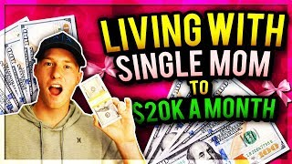Living with single mom to $20k a month online