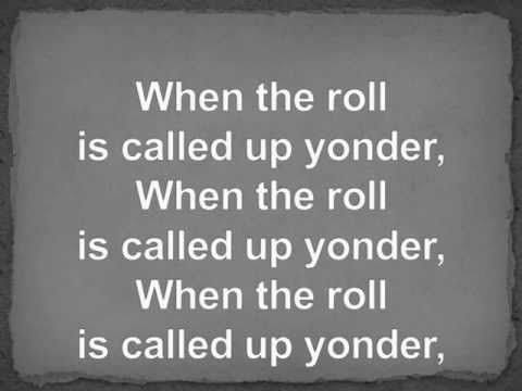 When the Roll is Called Up Yonder w/ lyrics