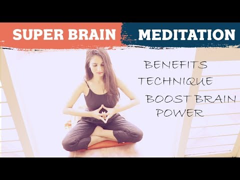 Super brain meditation techniques benefits effects increase brain power focus concentration relax