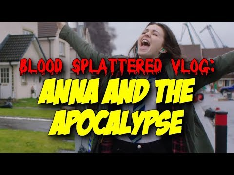 Anna And The Apocalypse (2018) – Blood Splattered Vlog (Horror Movie Review)