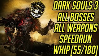DS3 Every Weapon Every Boss Speedrun (Whip) (55/180)