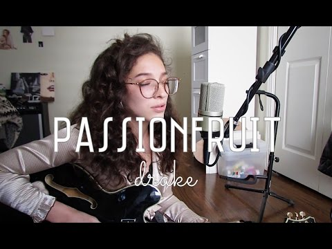 Passionfruit By Drake (Cover) By Sara King