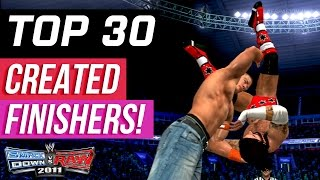 WWE Smackdown vs Raw 2011 - Top 30 Created Finishers!