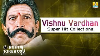 Vishnu Vardhan Super Hit Collections | Audio Jukebox | Sahasasimha Golden Collections