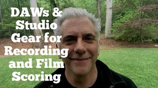 Advice For DAW's, Studio Gear for Recording and Film Scoring