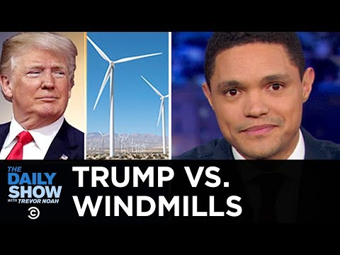 Trump Wages War on Windmills | The Daily Show