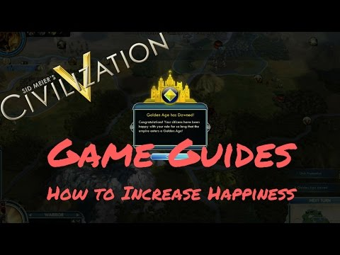 HOW TO INCREASE HAPPINESS - Game Guides - Civ 5