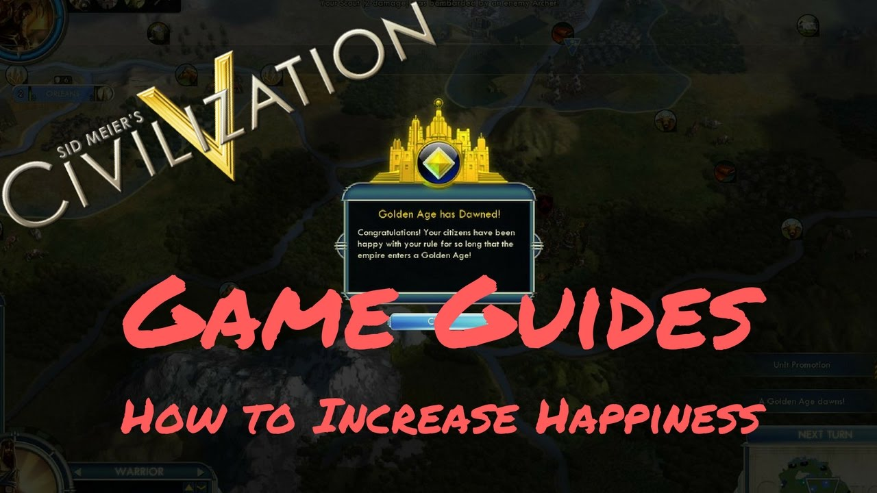 how to increase happiness game guides civ 5 youtube rh youtube com Civ 4 Civ 4