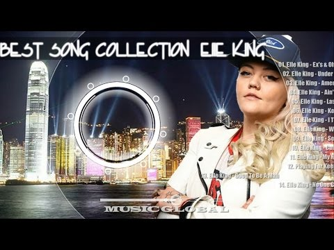 Top Songs Of All Time Full Songs - Best Songs Collection Of Elle King