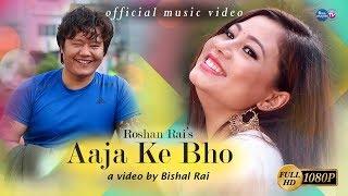 Download Video Aaja ke bho - Roshan Rai || (Official Music Video 2018) | Ft. Rohani Lama & Samir rai MP3 3GP MP4