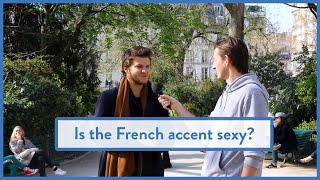 Ask a Parisian: Iṡ the French accent sexy?