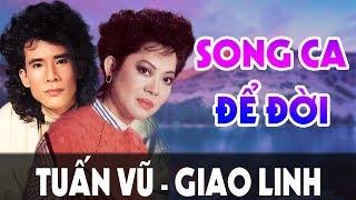 Tâm Sự Tình yêu - Tuyệt Đỉnh Song Ca Nhạc Vàng Xưa TUẤN VŨ GIAO LINH | Nhạc Gây Nghiện