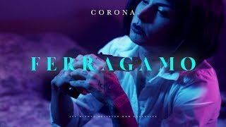 CORONA - FERRAGAMO (OFFICIAL VIDEO)