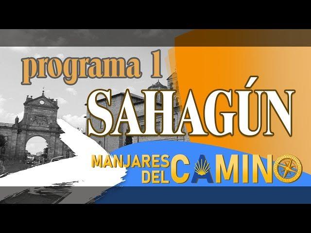 LOS MANJARES DEL CAMINO 2019 - PROGRAMA 1. SAHAGÚN