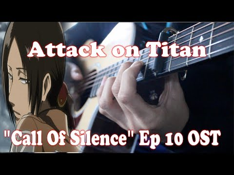 Shingeki no Kyojin Season 2 Episode 10 OST - Call of Silence / Eye Water Fingerstyle Guitar Cover