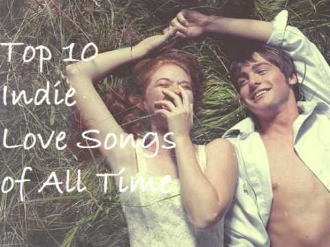 Top 10 Indie Love Songs Of All Time