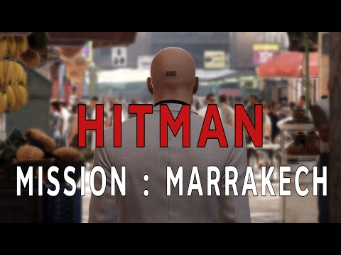HITMAN - Mission : Marrakech