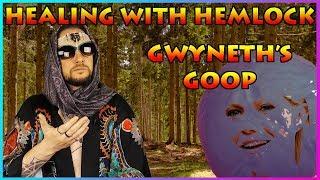 Healing With Hemlock - Gwyneth's Goop