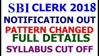 SBI Clerk 2018 Notification Full Details | Syllabus | Cut Off | Vacancy | Exam Pattern Changed