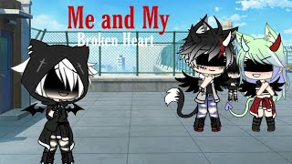 Download Lagu Me and My Broken Heart ~ GLMV~ mp3