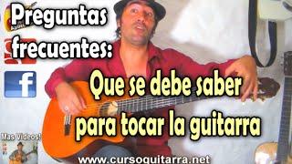 ¿Que se debe saber para tocar la guitarra?