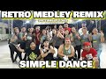 Retro medley remix   retro dance   Remix retro   SIMPLE DANCE CREW