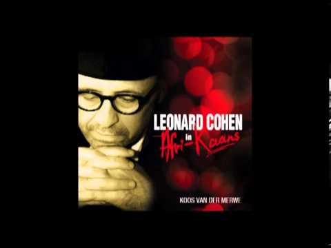 "Leonard Cohen in Afri-Kaans: ""Dans my"" met Koos van der Merwe"
