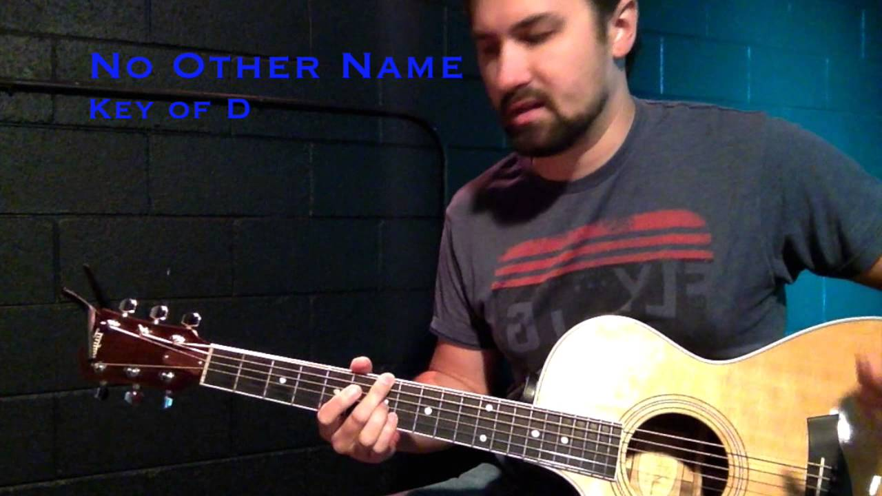 No other name guitar key of d youtube no other name guitar key of d hexwebz Image collections