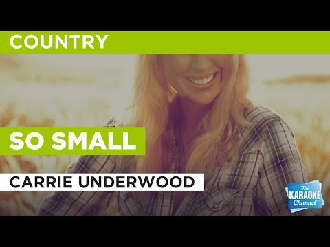 "So Small in the Style of ""Carrie Underwood"" with lyrics (no lead vocal)"