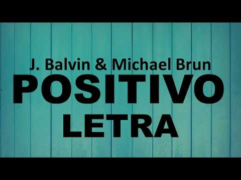 J. Balvin, Michael Brun – Positivo [ Letra ]
