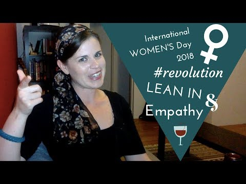 International Women's Day: Lean In and Empathy (2018 Words & Wine Episode 8)