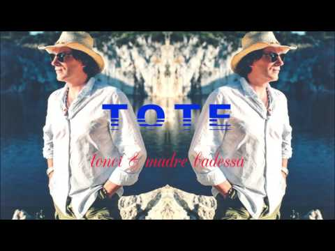 TOTE - TONCI & MADRE BADESSA (AUDIO 2014) HD