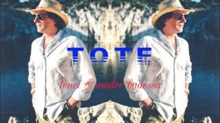 TOTE - TONCI & MADRE BADESSA - AUDIO 2014.