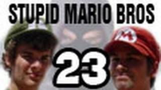 Stupid Mario Brothers - Episode 23