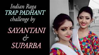 Trap padhant challenge by Sayantani & Suparba