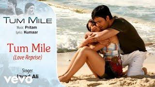 Tum Mile Tum Mile - Love Reprise - Official Audio Song | Javed Ali| Pritam