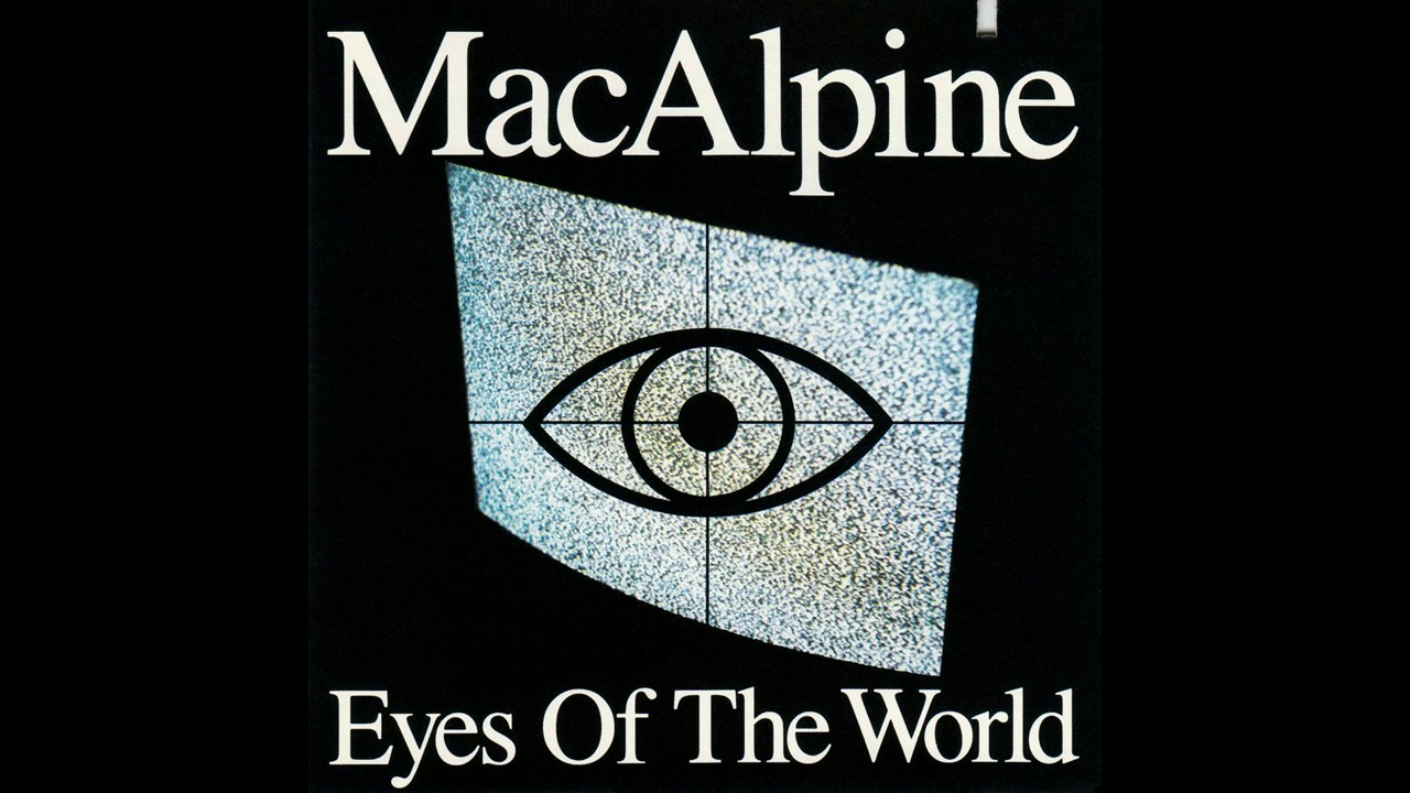 MacAlpine - Eyes Of The World