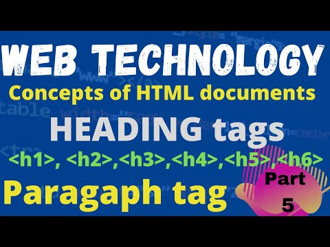 Web Technology | HTML Tags | Essential Tags | Common Tags | Heading Tags | Paragraph Tag | Part 5