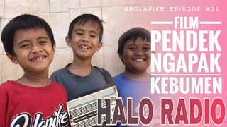 Download Video HALO RADIO #polapike (FILM PENDEK NGAPAK KEBUMEN) MP3 3GP MP4