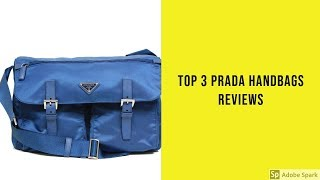 Top 3 Prada Handbags Reviews - Best Prada Handbags