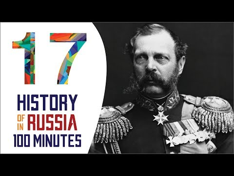 Alexander II - History of Russia in 100 Minutes (Part 17 of 36)