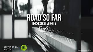 Tonyz Road So Far Orchestral Version.mp3