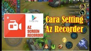 Cara Merekam Game Mobile Legend Tanpa Lag, Aplikasi Az Recorder