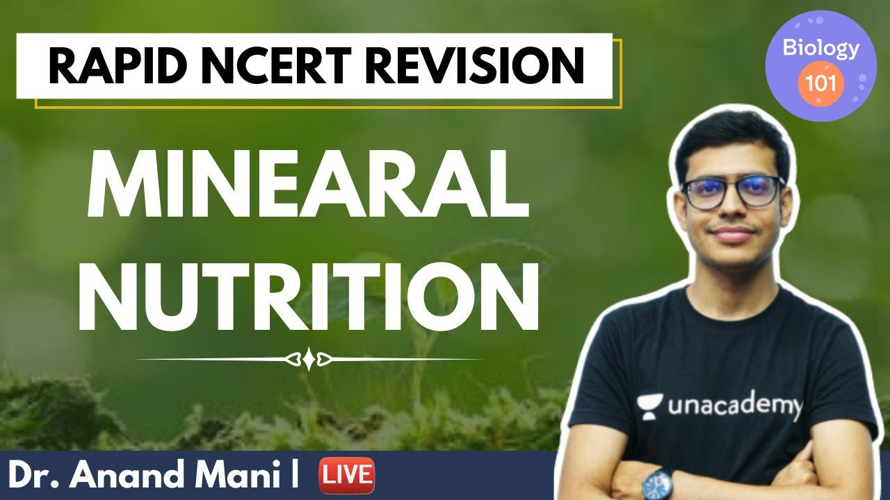 Mineral Nutrition | Rapid NCERT Revision | NEET UG | Biology 101 | Dr Anand Mani
